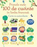 Cumpara ieftin Primele 100 de cuvinte in limba franceza. Carte cu autocolante/***