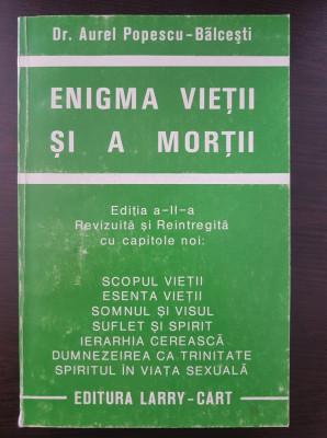 ENIGMA VIETII SI A MORTII - Aurel Popescu-Balcesti (revizuita) foto