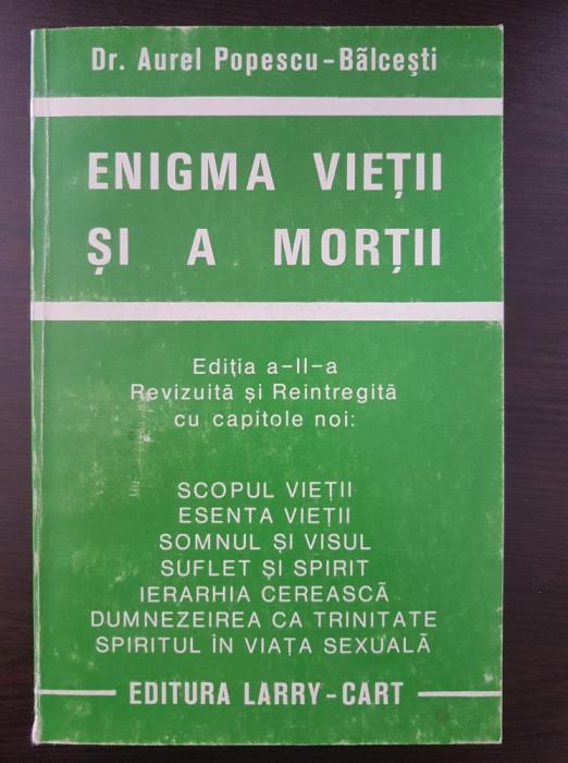 ENIGMA VIETII SI A MORTII - Aurel Popescu-Balcesti (revizuita)