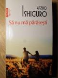 SA NU MA PARASESTI-KAZUO ISHIGURO