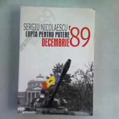 LUPTA PENTRU PUTERE DECEMBRIE '89 - SERGIU NICOLAESCU
