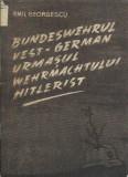 AS - GEORGESCU EMIL - BUNDESWEHRUL VEST-GERMAN - URMASUL WEHRMACHTULUI HITLERIST