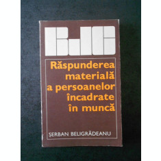 SERBAN BELIGRADEANU - RASPUNDEREA MATERIALA A PERSOANELOR INCADRATE IN MUNCA