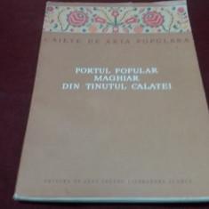 CAIETE DE ARTA POPULARA PORTUL POPULAR MAGIAR DIN TINUTUL CALATEI