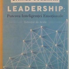 LEADERSHIP, PUTEREA INTELIGENTEI EMOTIONALE de DANIEL GOLEMAN, 2016, CONTINE SUBLINIERI CU CREIONUL