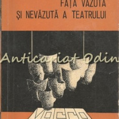 Fata Vazuta Si Nevazuta A Teatrului - Amza Saceanu - Tiraj: 5600 Exemplare