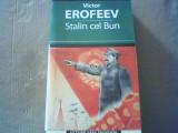 Victor Erofeev - STALIN CEL BUN { 2006 }