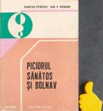 Piciorul sanatos si bolnav Dan V. Poenaru, Pompiliu Petrescu