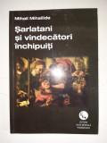 Mihail Mihailide - Sarlatani si vindecatori inchipuiti