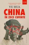 China in zece cuvinte/Yu Hua