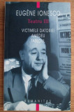 Victimele datoriei Amedeu Tabloul / Eugène Ionesco Teatru Vol. 3