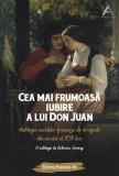 Cumpara ieftin Cea mai frumoasă iubire a lui Don Juan. Antologia nuvelelor franceze de dragoste din secolul al XIX-lea