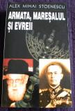 Armata, Maresalul si evreii - Alex Mihai Stoenescu, Antonescu si pogromurile