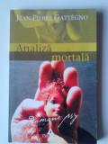 ANALIZA MORTALA - JEAN-PIERRE GATTEGNO  (ed. TREI, colectoa Romane PSY)