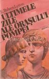 Cumpara ieftin Ultimele Zile Ale Orasului Pompei - Edward Bulwer-Lytton