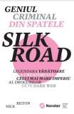 Geniul criminal din spatele Silk Road | Nick Bilton, Publica