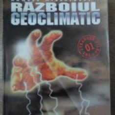 ARMELE MILENIULUI 3. RAZBOIUL GEOCLIMATIC - LIVIU ARON DEAC, EMIL STRAINU