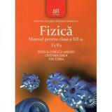 Manual fizica F1/F2 pentru clasa a XII-a | Rodica Ionescu, Cristina Onea, Ion Toma