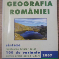 GEOGRAFIA ROMANIEI SINTEZE. REZOLVAREA TUTUROR CELOR 100 DE VARIANTE PENTRU PROB