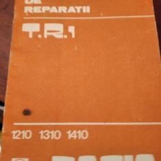 TEHNOLOGIE DE REPARAȚII *T.R1* DACIA 1210 *1310* 1410*BERLINĂ, BREAK, SPORT/1986