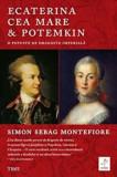 Ecaterina cea Mare & Potemkin. O poveste de dragoste imperiala/Simon Sebag Montefiore