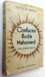 Confucius, Buda, Mahomed - Theodor Martas Viata si invatatura lor - 1938