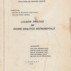 Kuzman-Anton, R. s. a. - LUCRARI PRACTICE DE CHIMIE ANALITICA INSTRUMENTALA, Alta editura, 1976