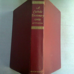 A CATHOLIC DICTIONARY - DONALD ATTWATER