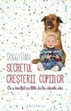 Secretul cresterii copiilor. Ce a invatat un tatic de la cainele sau/Doggy Dan