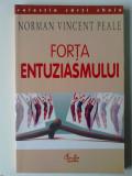 FORTA ENTUZIASMULUI - NORMAN VINCENT PEALE    (expediere si 6 lei/gratuit) (4+1)