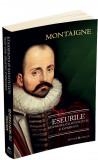 Eseurile despre relatii, sexualitate si experienta | Michel De Montaigne