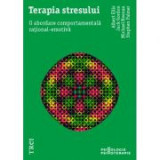 Terapia stresului. O abordare comportamentala rational-emotiva - Albert Ellis, Jack Gordon, Michael Neenan, Stephen Palmer