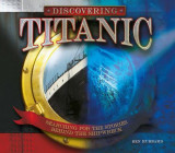 Discovering Titanic: Searching for the Stories Behind the Shipwreck