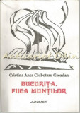 Cumpara ieftin Bucurita, Fiica Muntilor - Cristina Anca Ciubotaru Grozdan