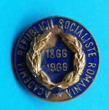 Insigna veche email la cald ACADEMIA Republicii Socialiste Romania 1866-1966