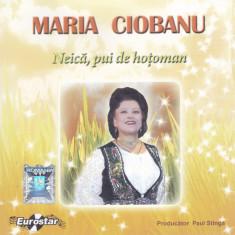 CD Populara:  Maria Ciobanu – Neică, pui de hoțoman ( 2011, original )
