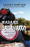 Cumpara ieftin Madame Sadayakko. Gheisa care a sedus Occidentul/Lesley Downer
