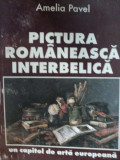AMELIA PAVEL - PICTURA ROMANEASCA INTERBELICA