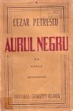 Aurul negru Cezar Petrescu editie definitiva Cugetarea 1947