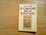I. L. CARAGIALE FATA CU KITSHUL -  Stefan Cazimir (autograf) -  1988, 111 p.