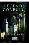 Legenda Corbului - R.P. Sofianiuc