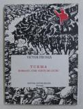 TURMA , ROMANUL UNEI VIZITE DE LUCRU de VICTOR FRUNZA , 1992