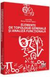 Elemente de topologie generala si analiza functionala - Lucian Nita, Marian-Valentin Popescu