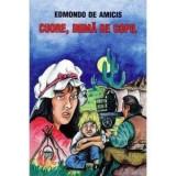 CUORE INIMA DE COPIL - ED. DE AMICIS