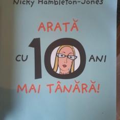 Arata cu 10 ani mai tanara – Nicky Hambleton Jones