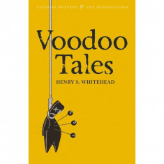 VOODOO TALES. THE GHOST STORIES of HENRY S. WHITEHEAD (2012, 691 p.)