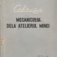 Calauza mecanicului de la atelierul minei