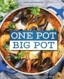 One Pot Big Pot Family Meals: More Than 100 Easy, Family-Sized Recipes Using a Single Vessel