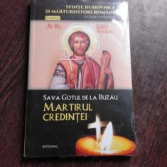 SAVA GOTUL DE LA BUZAU, MARTIRUL CREDINTEI