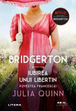 Cumpara ieftin Bridgerton. Iubirea unui libertin. Povestea Francescai. Vol. 6/Julia Quinn